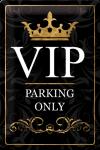 ..Blechschild - VIP Parking Only