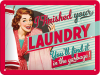 .Blechschild - Finished Your Laundry