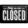 ..Blechschild - Sorry, we are Closed